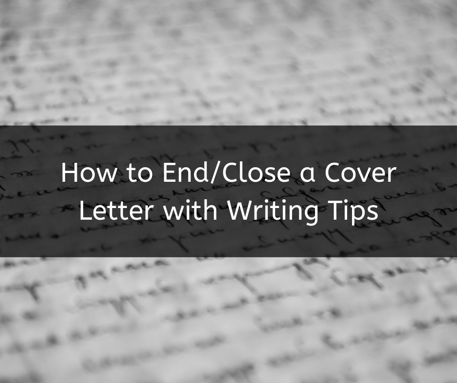 How to End/Close a Cover Letter with Writing Tips